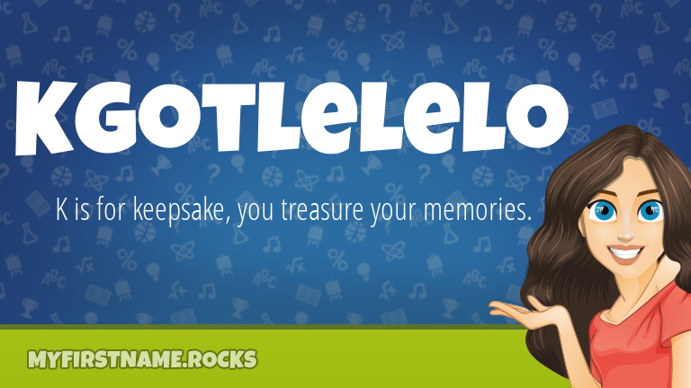 My First Name Kgotlelelo Rocks!