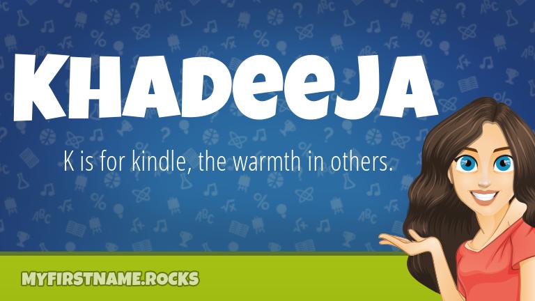 My First Name Khadeeja Rocks!