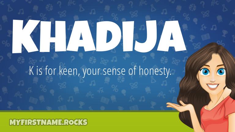 My First Name Khadija Rocks!
