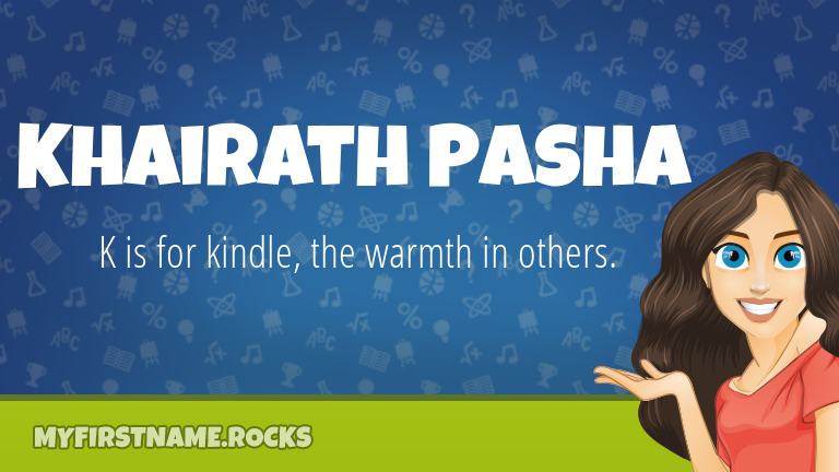 My First Name Khairath Pasha Rocks!