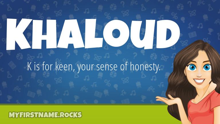 My First Name Khaloud Rocks!
