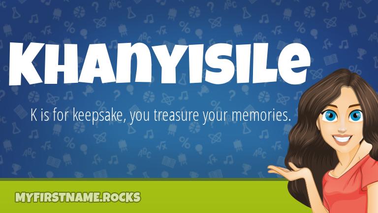 My First Name Khanyisile Rocks!