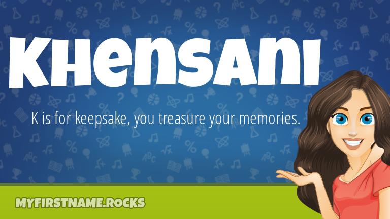 My First Name Khensani Rocks!