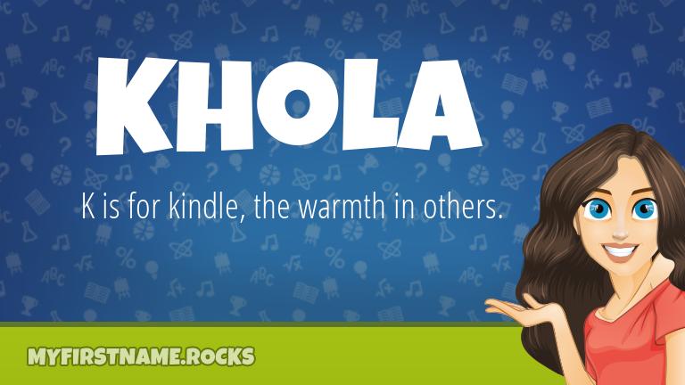 My First Name Khola Rocks!
