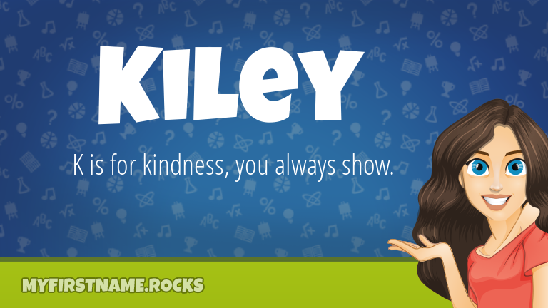 My First Name Kiley Rocks!