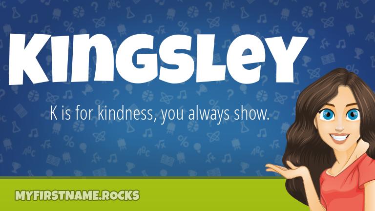 My First Name Kingsley Rocks!
