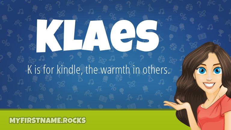 My First Name Klaes Rocks!