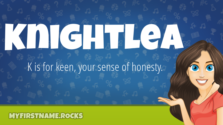 My First Name Knightlea Rocks!