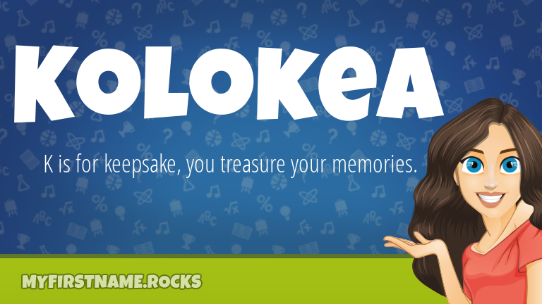 My First Name Kolokea Rocks!