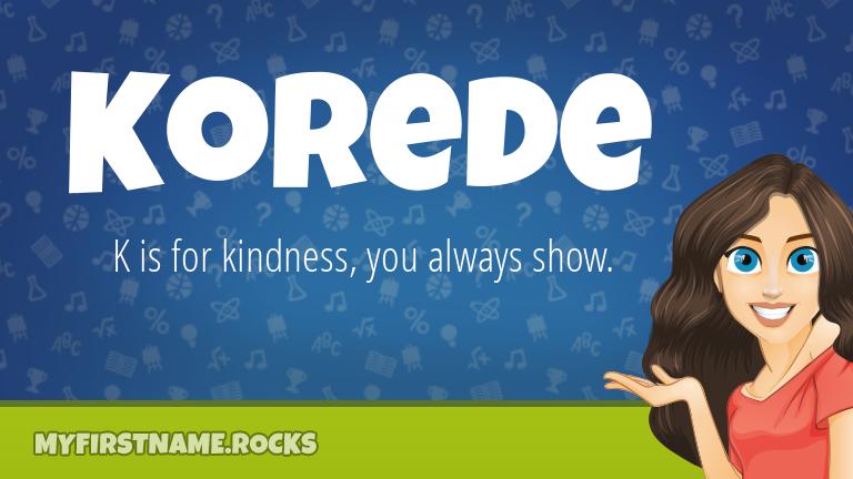 My First Name Korede Rocks!