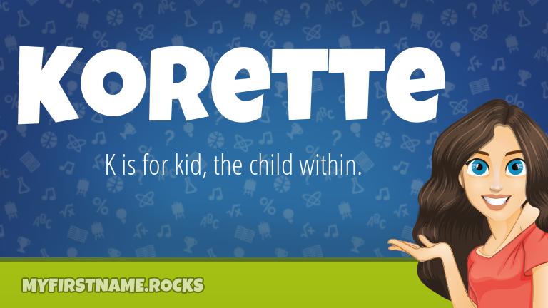 My First Name Korette Rocks!