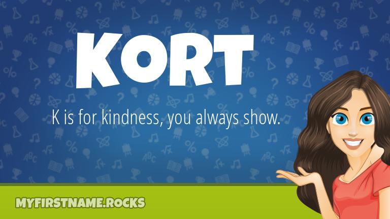 My First Name Kort Rocks!