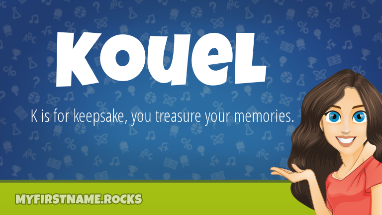 My First Name Kouel Rocks!