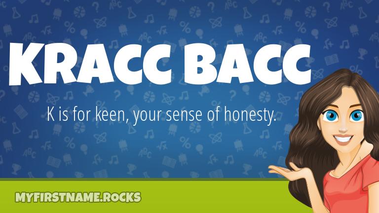 My First Name Kracc Bacc Rocks!