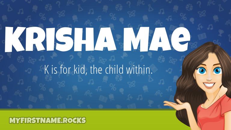 My First Name Krisha Mae Rocks!