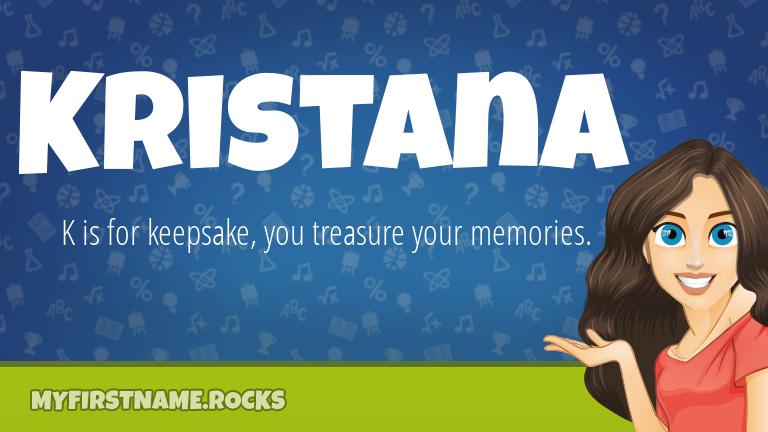 My First Name Kristana Rocks!