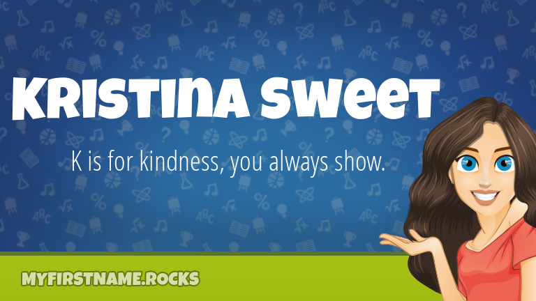 My First Name Kristina Sweet Rocks!