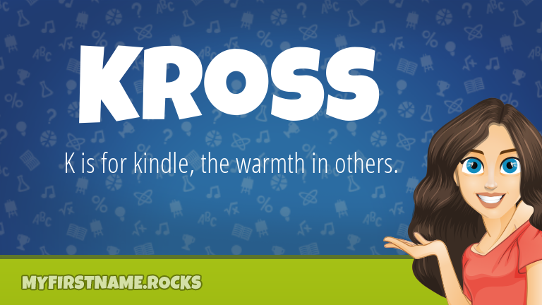 My First Name Kross Rocks!