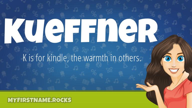 My First Name Kueffner Rocks!