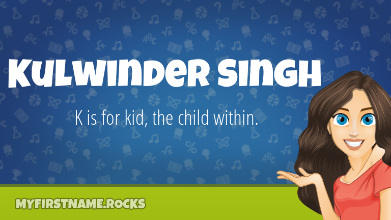 My First Name Kulwinder Singh Rocks!