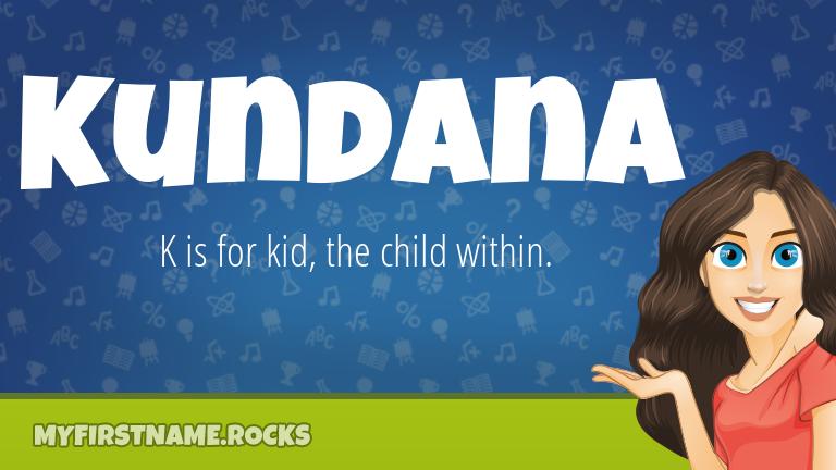 My First Name Kundana Rocks!