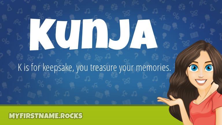 My First Name Kunja Rocks!