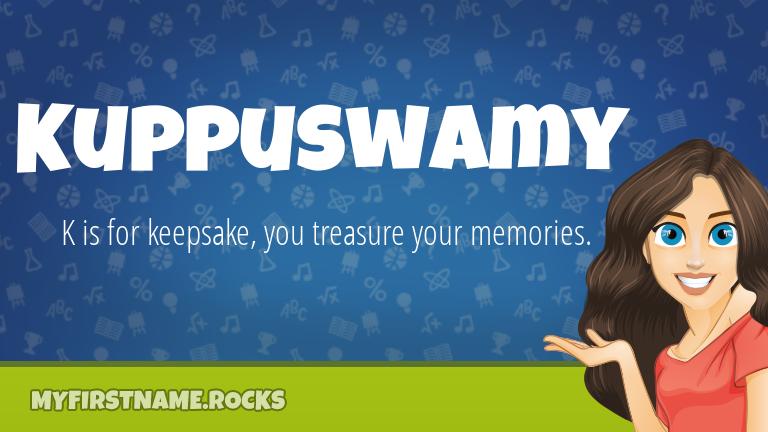 My First Name Kuppuswamy Rocks!