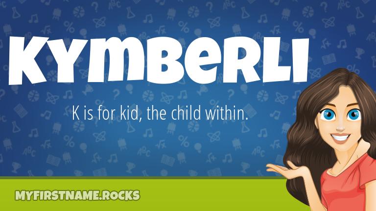 My First Name Kymberli Rocks!