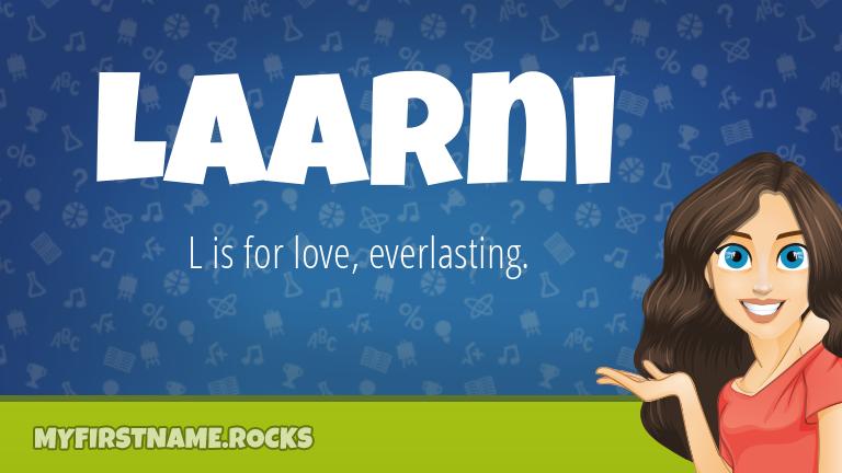 My First Name Laarni Rocks!