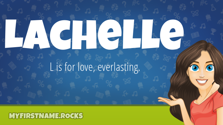 My First Name Lachelle Rocks!