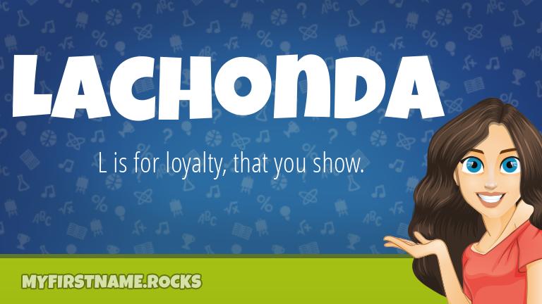 My First Name Lachonda Rocks!
