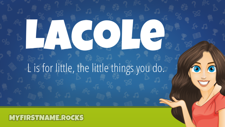 My First Name Lacole Rocks!