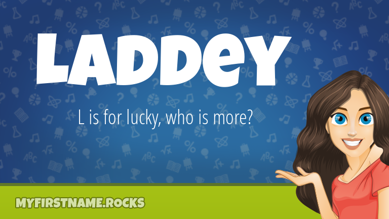 My First Name Laddey Rocks!