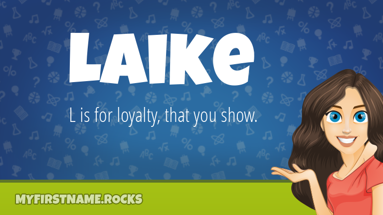My First Name Laike Rocks!