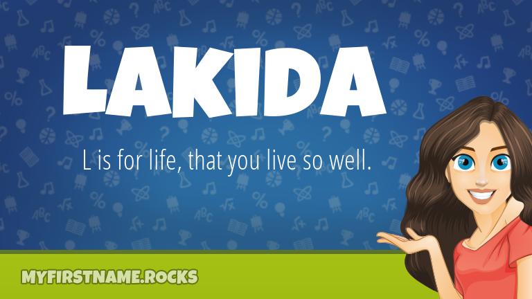 My First Name Lakida Rocks!