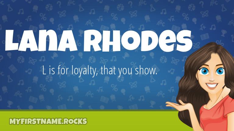 My First Name Lana Rhodes Rocks!