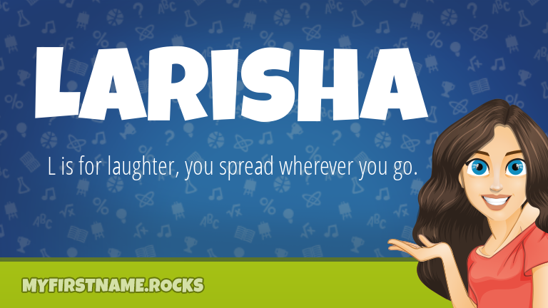 My First Name Larisha Rocks!
