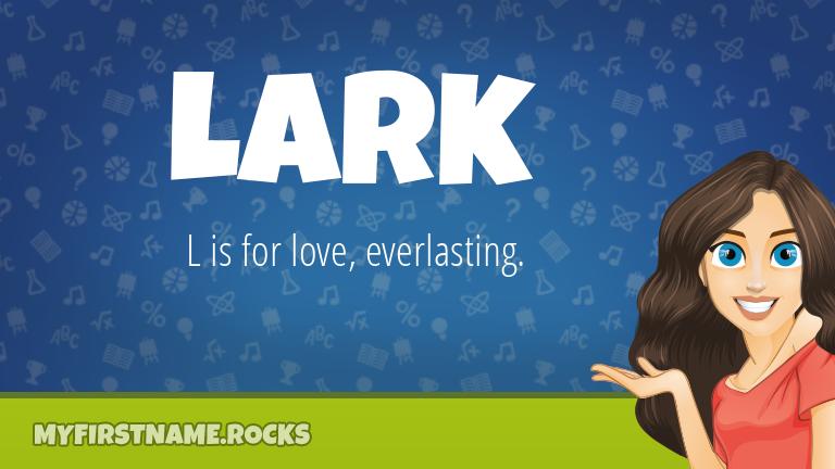 My First Name Lark Rocks!