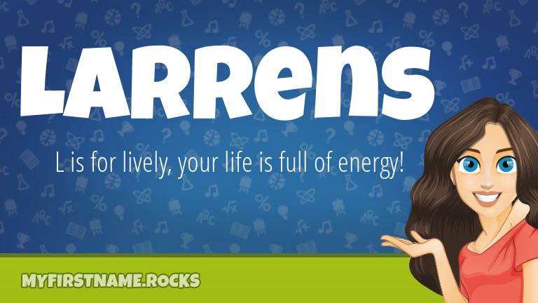 My First Name Larrens Rocks!
