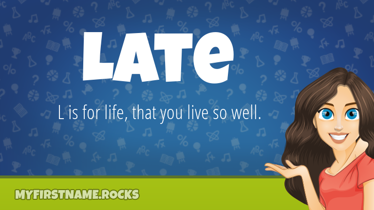 My First Name Late Rocks!