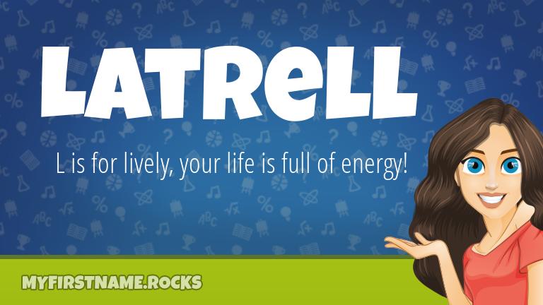 My First Name Latrell Rocks!