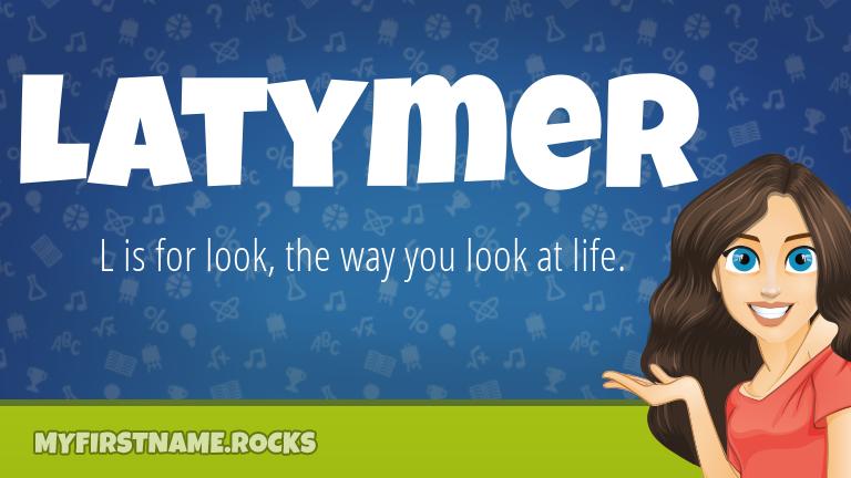 My First Name Latymer Rocks!