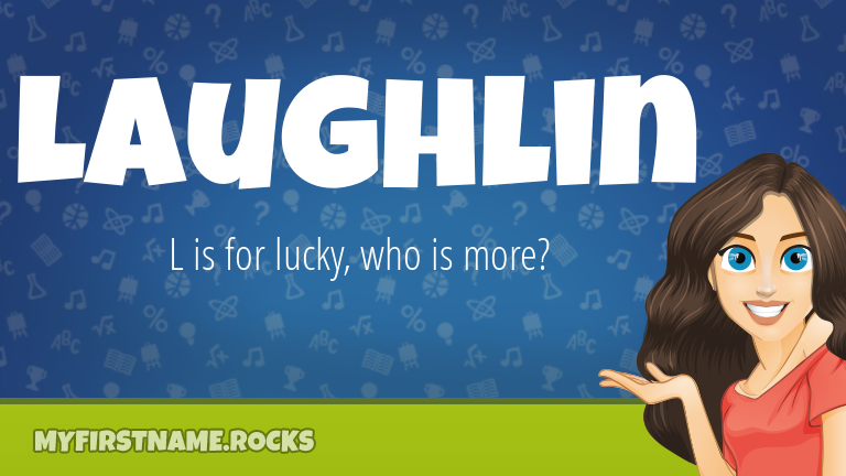 My First Name Laughlin Rocks!