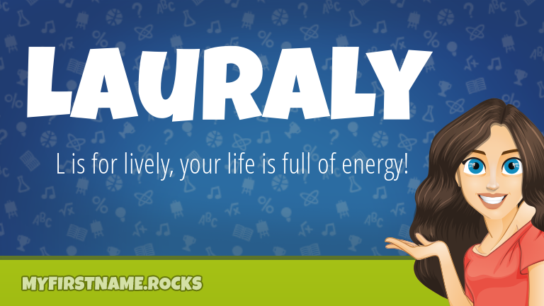 My First Name Lauraly Rocks!