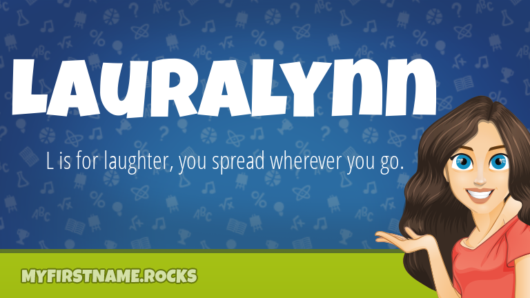 My First Name Lauralynn Rocks!