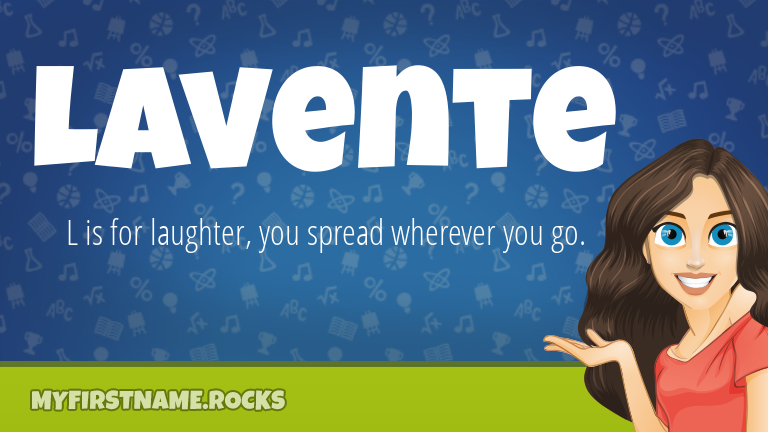 My First Name Lavente Rocks!
