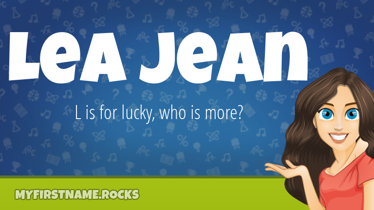 My First Name Lea Jean Rocks!