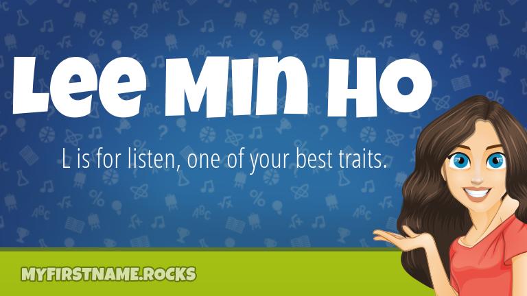 My First Name Lee Min Ho Rocks!