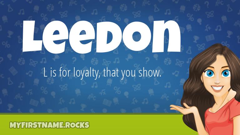My First Name Leedon Rocks!