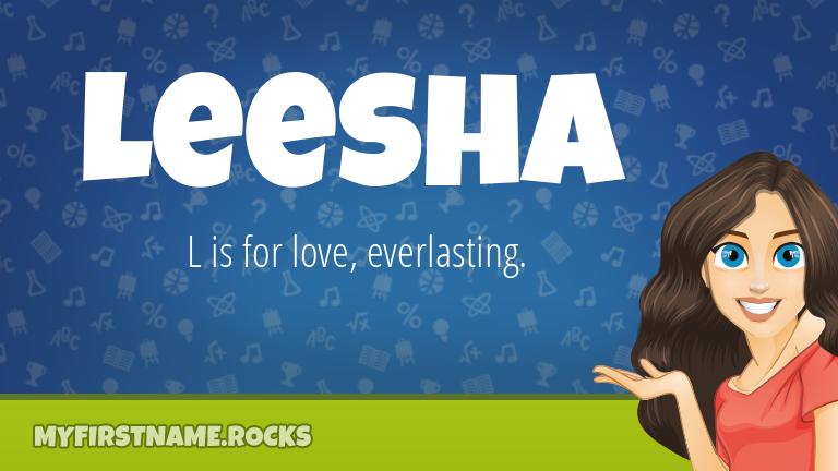 My First Name Leesha Rocks!